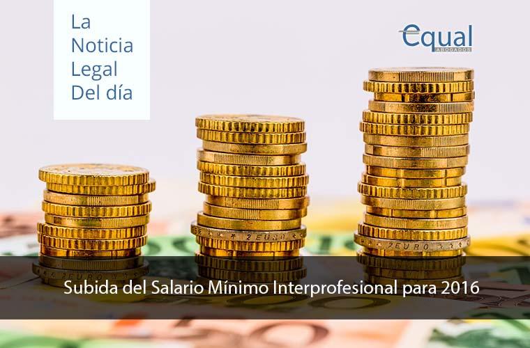 Subida del Salario Mínimo Interprofesional para 2016
