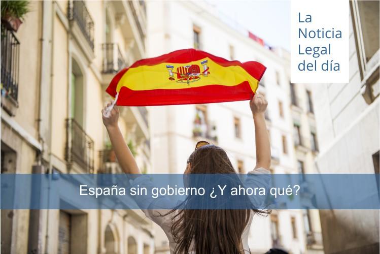 España sin gobierno ¿Y ahora qué?