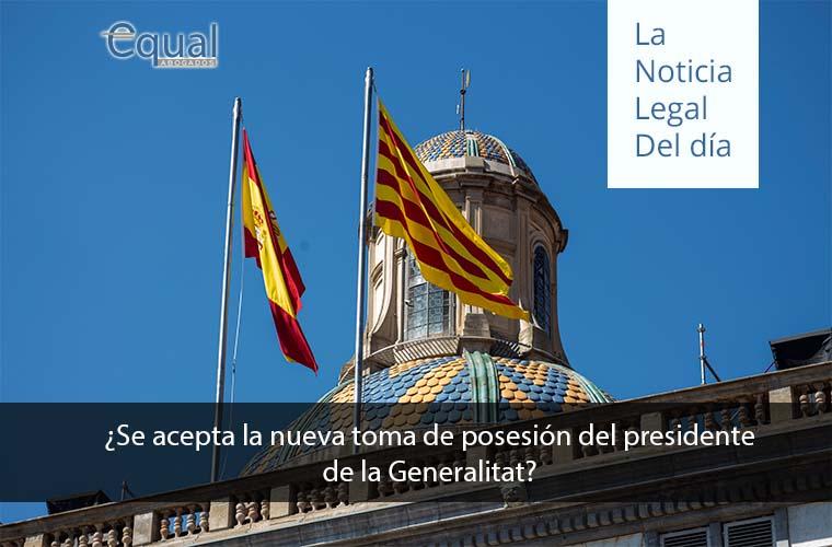 ¿Se acepta la nueva toma de posesión del presidente de la Generalitat?